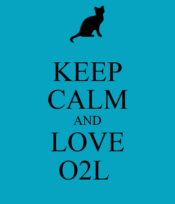 KEEP CALM AND LOVE O2L