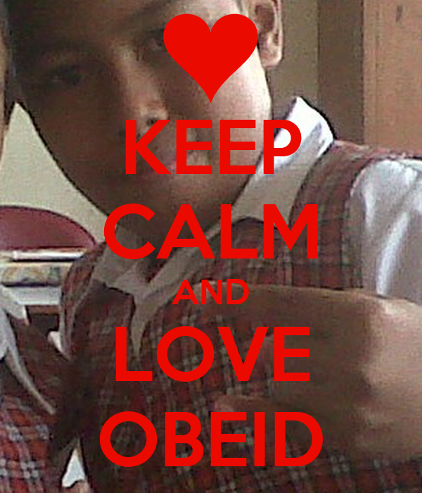 KEEP CALM AND LOVE OBEID