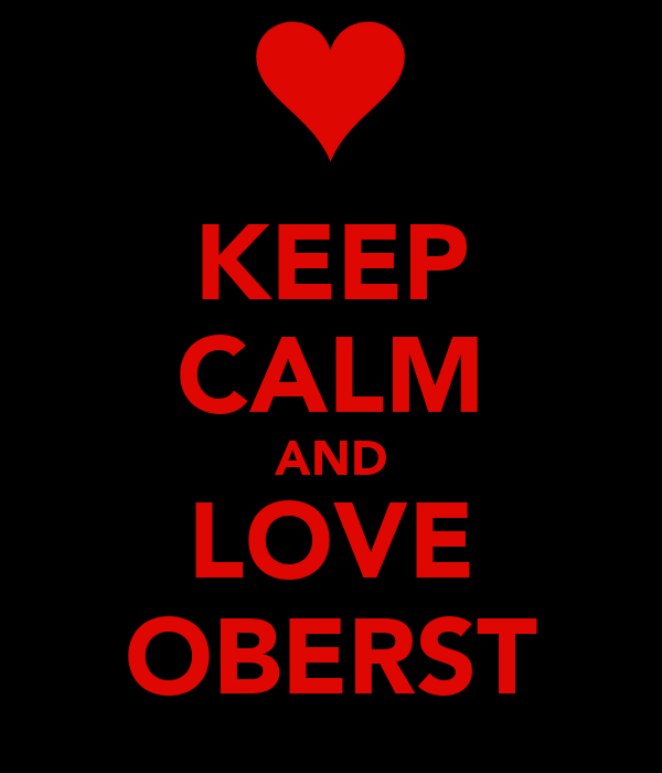 KEEP CALM AND LOVE OBERST