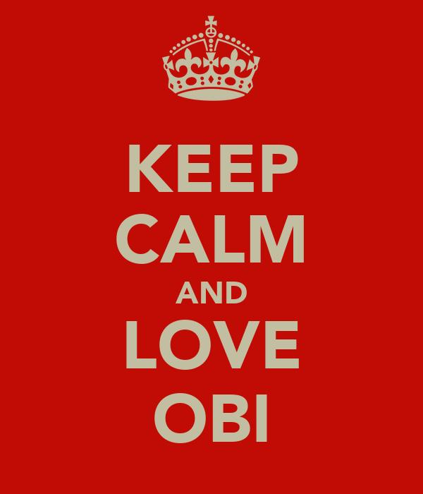 KEEP CALM AND LOVE OBI