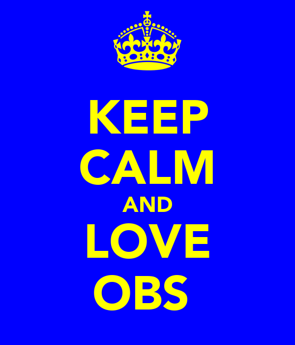KEEP CALM AND LOVE OBS