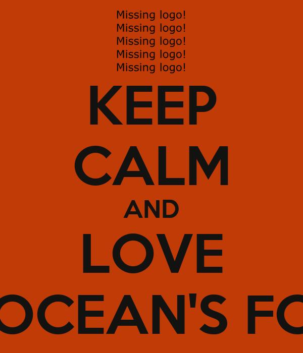 KEEP CALM AND LOVE OCEAN'S FC