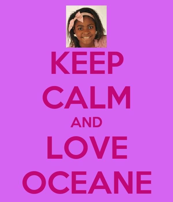 KEEP CALM AND LOVE OCEANE