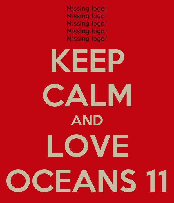 KEEP CALM AND LOVE OCEANS 11