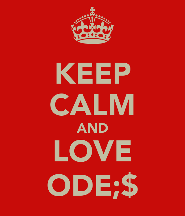 KEEP CALM AND LOVE ODE;$