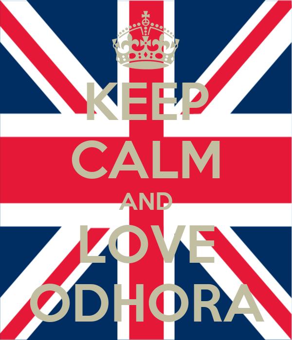 KEEP CALM AND LOVE ODHORA