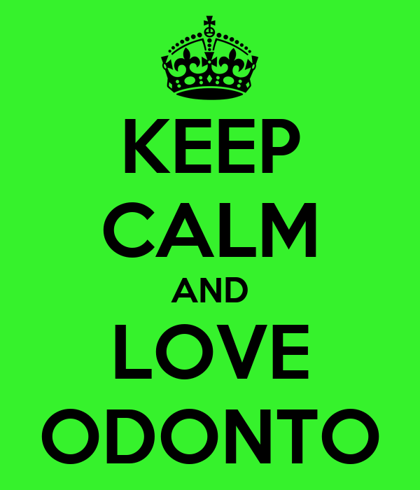 KEEP CALM AND LOVE ODONTO