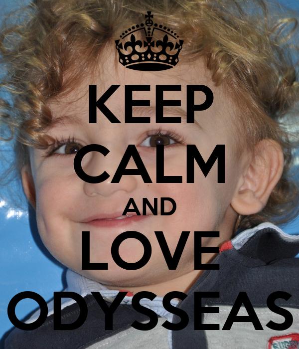 KEEP CALM AND LOVE ODYSSEAS