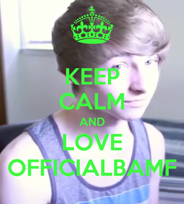 KEEP CALM AND LOVE OFFICIALBAMF