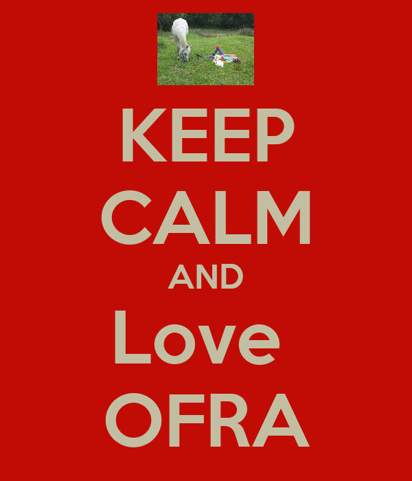 KEEP CALM AND Love  OFRA