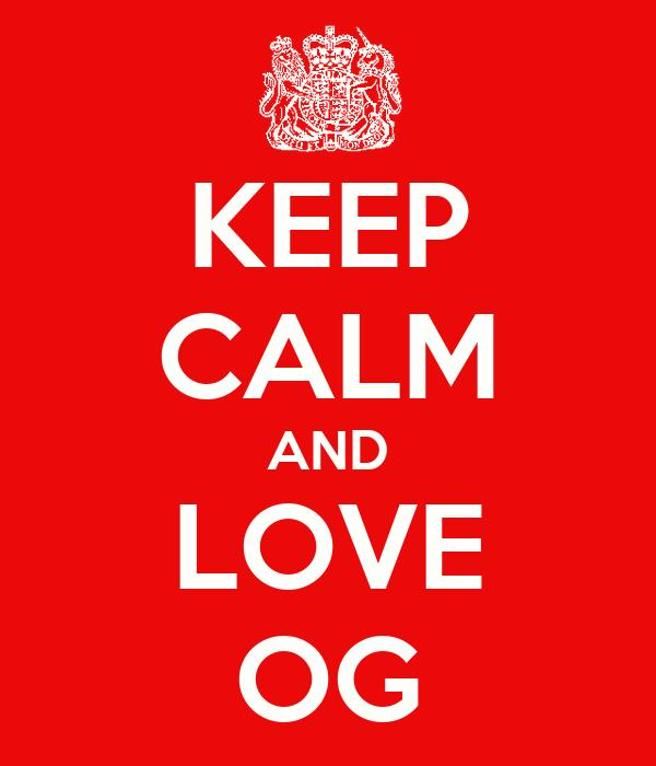 KEEP CALM AND LOVE OG