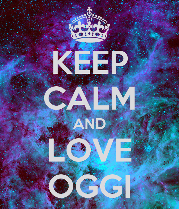 KEEP CALM AND LOVE OGGI