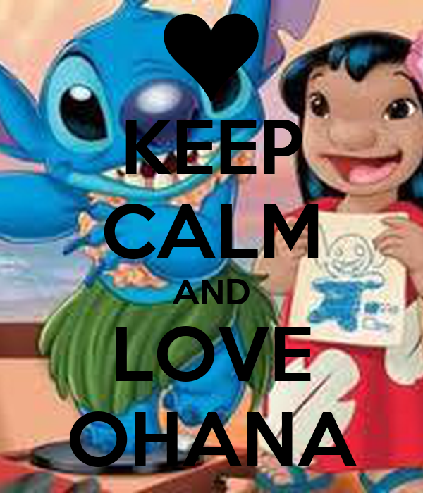 KEEP CALM AND LOVE OHANA