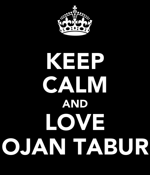 KEEP CALM AND LOVE OJAN TABUR