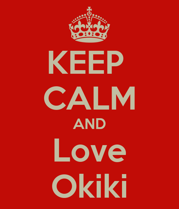 KEEP  CALM AND Love Okiki