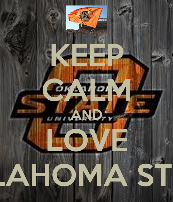 KEEP CALM AND LOVE OKLAHOMA STATE