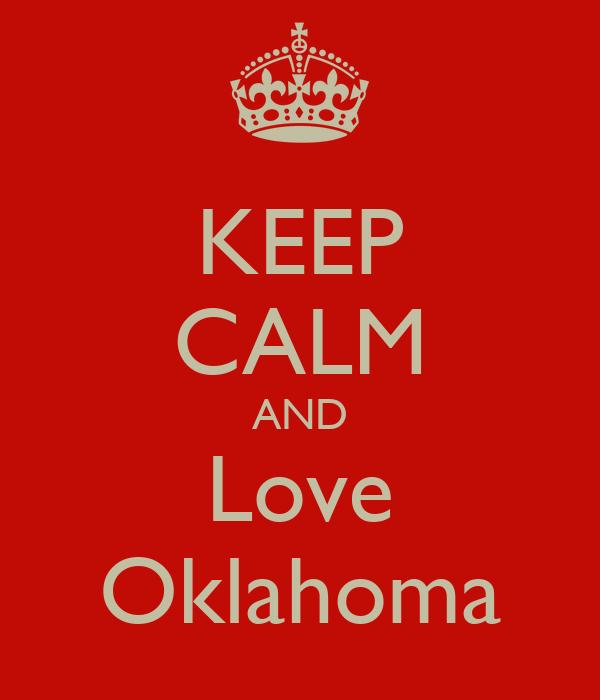 KEEP CALM AND Love Oklahoma