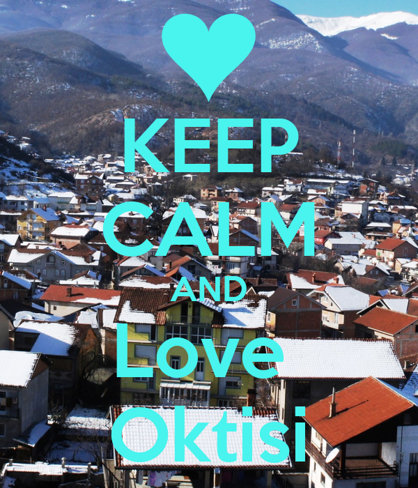 KEEP CALM AND Love  Oktisi