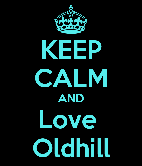KEEP CALM AND Love  Oldhill