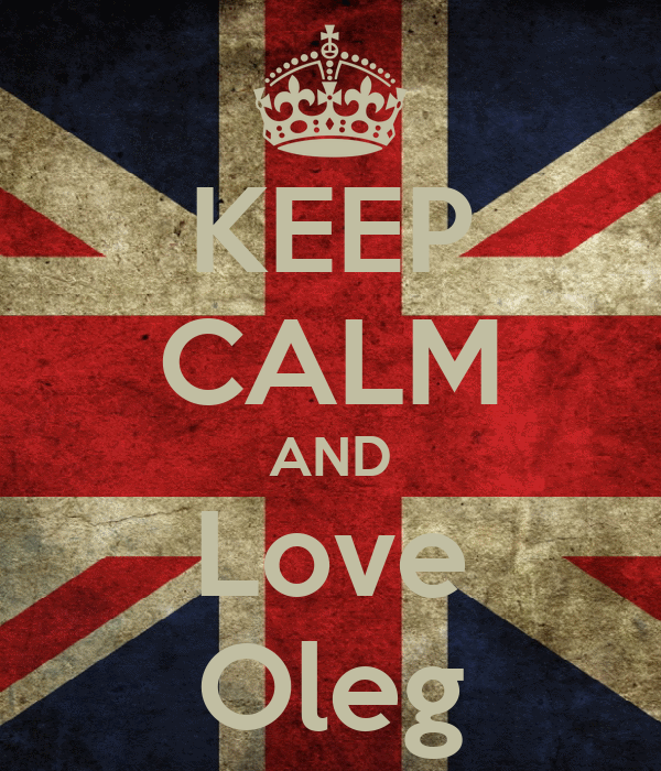 KEEP CALM AND Love Oleg