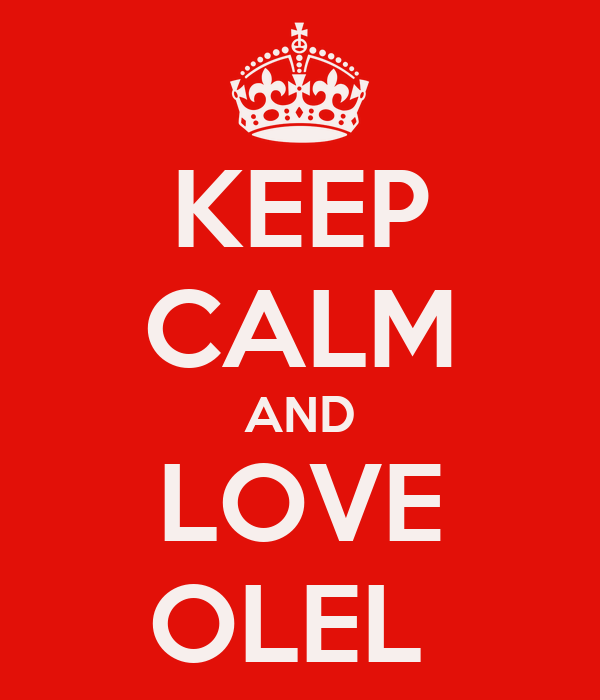 KEEP CALM AND LOVE OLEL