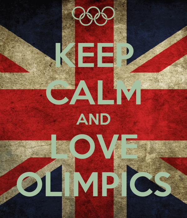 KEEP CALM AND LOVE OLIMPICS