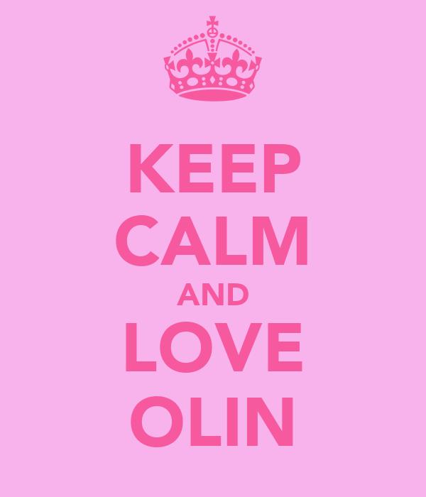KEEP CALM AND LOVE OLIN