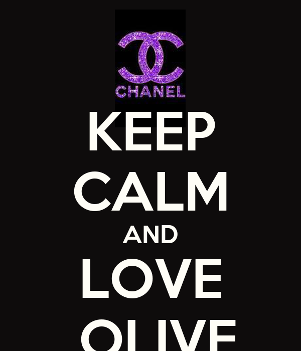 KEEP CALM AND LOVE  OLIVE
