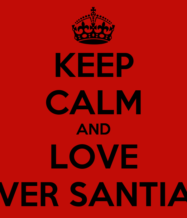 KEEP CALM AND LOVE OLIVER SANTIAGO