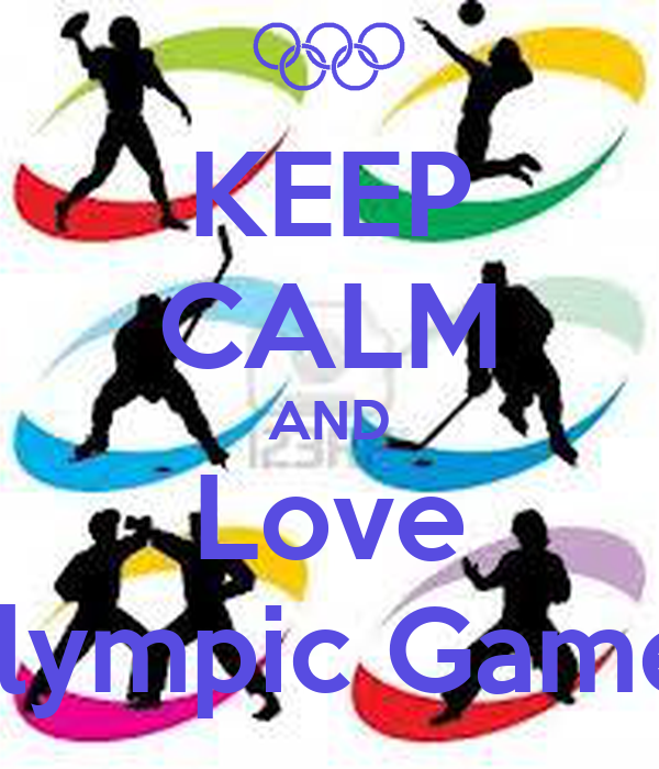 KEEP CALM AND Love Olympic Games