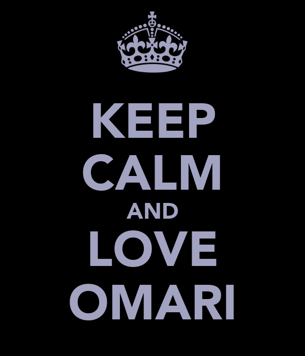 KEEP CALM AND LOVE OMARI
