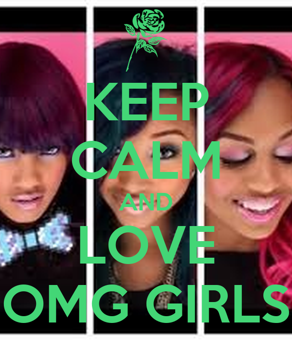 KEEP CALM AND LOVE OMG GIRLS
