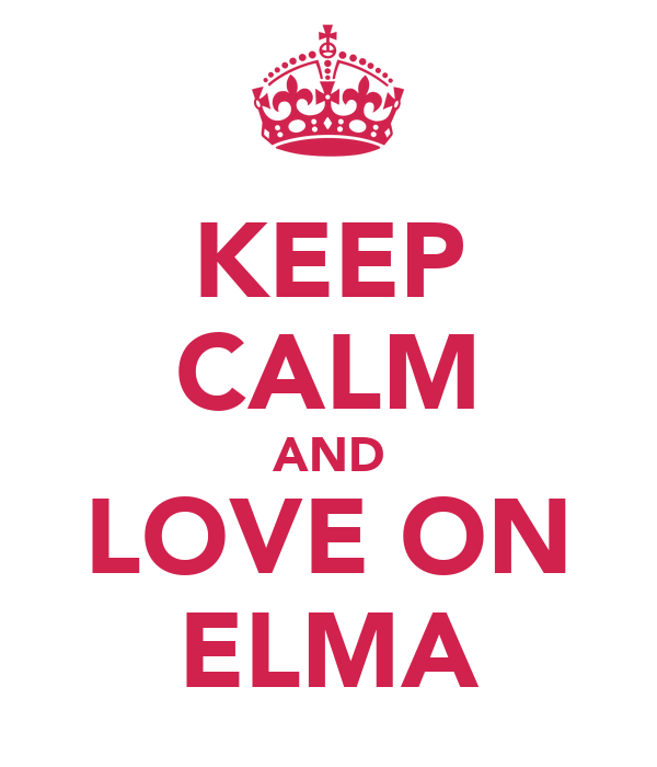 KEEP CALM AND LOVE ON ELMA