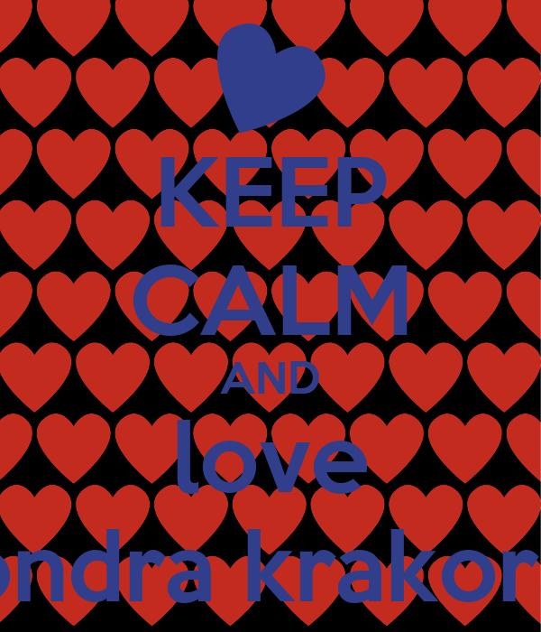KEEP CALM AND love ondra krakora
