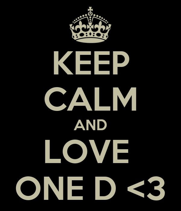 KEEP CALM AND LOVE  ONE D <3