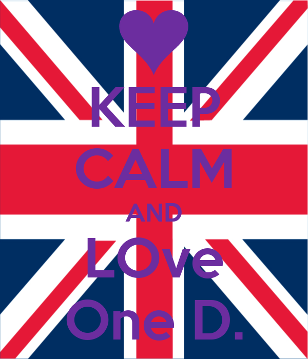 KEEP CALM AND LOve One D.