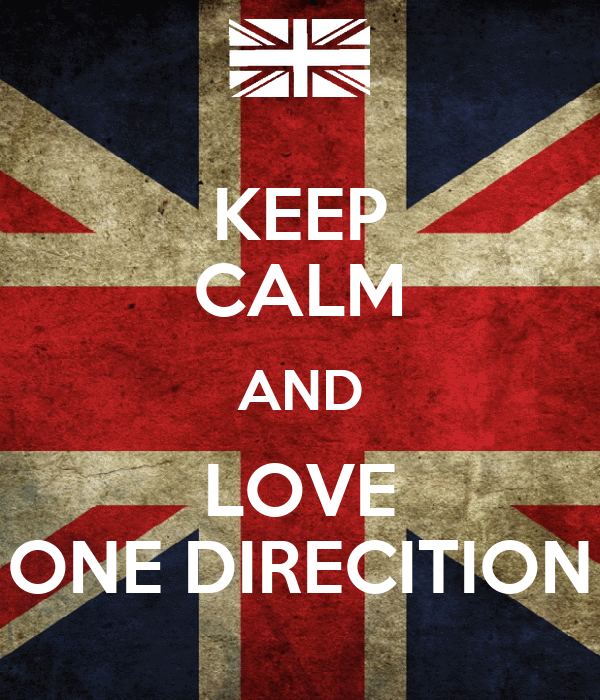KEEP CALM AND LOVE ONE DIRECITION