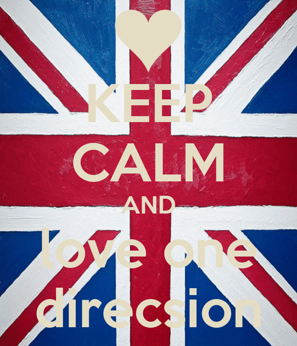 KEEP CALM AND love one direcsion