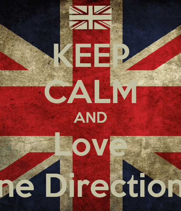 KEEP CALM AND Love One Direction (;