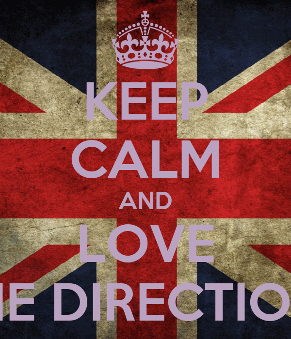 KEEP CALM AND LOVE ONE DIRECTION ❤