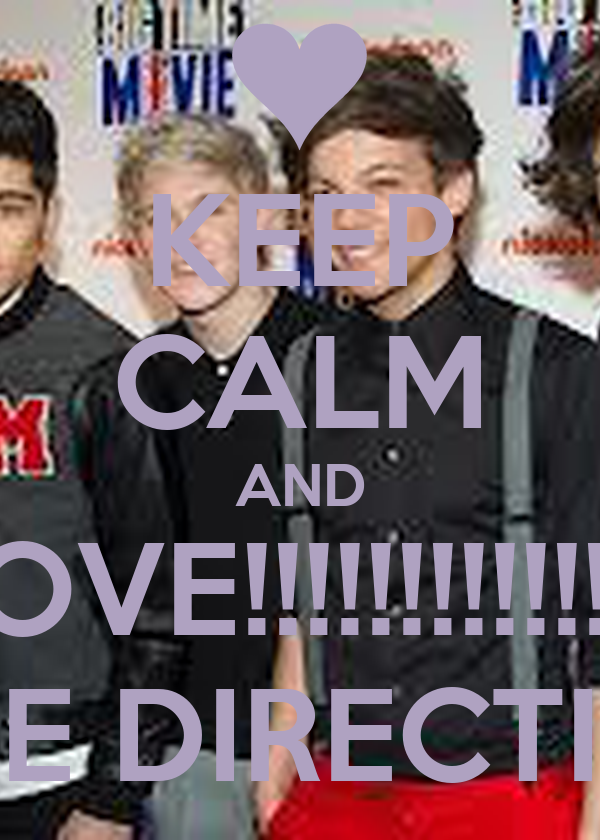 KEEP CALM AND LOVE!!!!!!!!!!!!!!! ONE DIRECTION