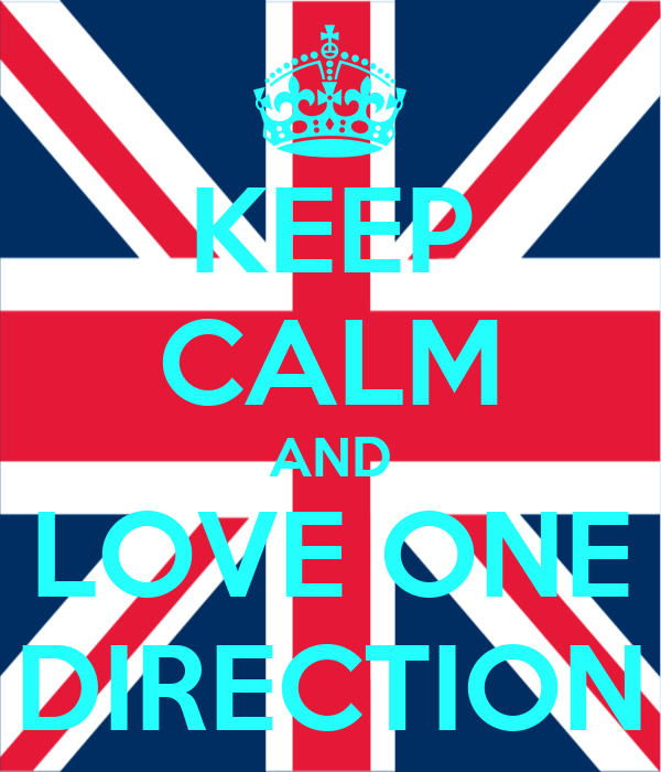 KEEP CALM AND ! LOVE ONE ! ! DIRECTION !