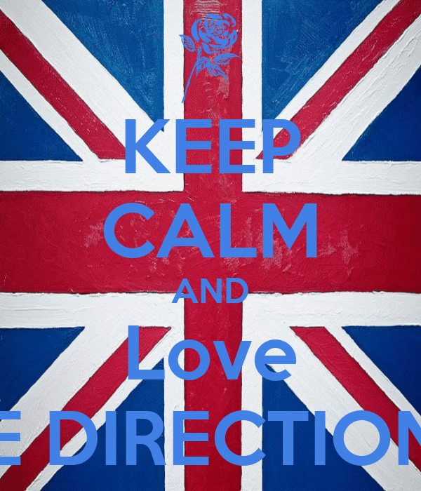 KEEP CALM AND Love ONE DIRECTION!<3