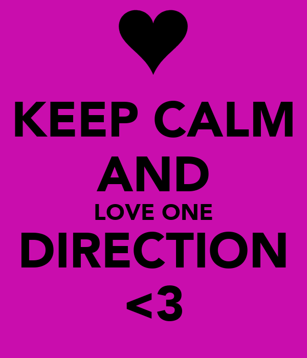 KEEP CALM AND LOVE ONE DIRECTION <3