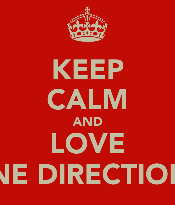 KEEP CALM AND LOVE ...ONE DIRECTION <3