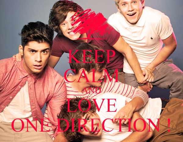 KEEP CALM AND LOVE ONE DIRECTION !