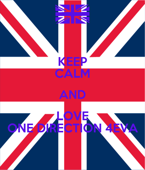 KEEP CALM AND LOVE ONE DIRECTION 4EVA