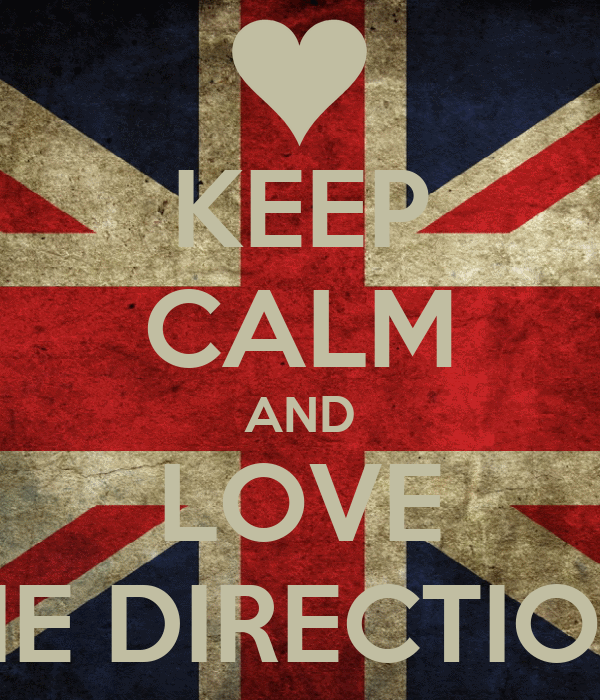 KEEP CALM AND LOVE ONE DIRECTION ♥