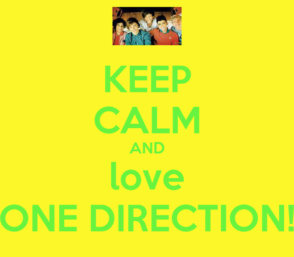 KEEP CALM AND love ONE DIRECTION!