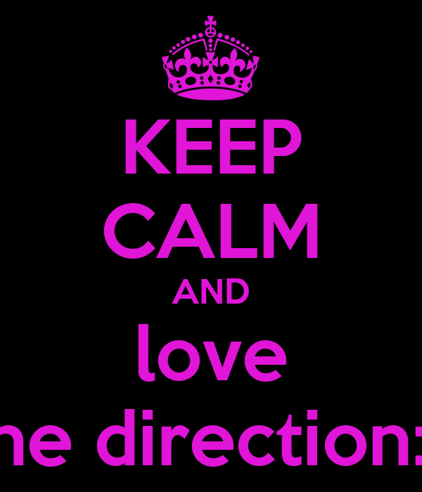 KEEP CALM AND love one direction:D